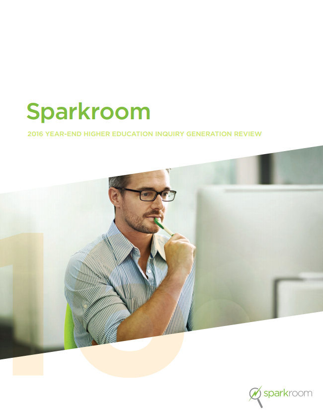 Sparkroom 2016 Year-End Higher Education Inquiry Generation Review