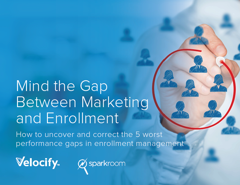 Mind the Gap Between Marketing and Enrollment - eBook Published by Sparkroom & Velocify
